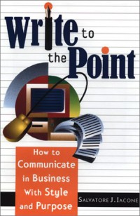write-to-the-point-how-to-communicate-in-business-with-style-and-purpose