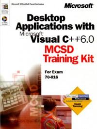 desktop-applications-for-microsoft-vc-6-0-mcsd-training-kit-for-exam-70-016