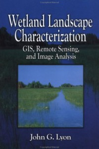 wetland-landscape-characterization-gis-remote-sensing-and-image-analysis