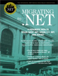 migrating-to-net-a-pragmatic-path-to-visual-basic-net-visual-c-net-and-asp-net