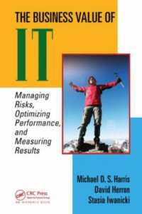 the-business-value-of-it-managing-risks-optimizing-performance-and-measuring-results