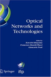 optical-networks-and-technologies-ifip-tc6-wg6-10-first-optical-networks-technologies-conference-opnetec-october-18-20-2004-pisa-italy