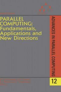 parallel-computing-fundamentals-applications-and-new-directions-advances-in-parallel-computing