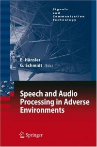 speech-and-audio-processing-in-adverse-environments-signals-and-communication-technology