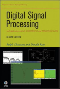 digital-signal-processing-and-applications-with-the-tms320c6713-and-tms320c6416-dsk-topics-in-digital-signal-processing