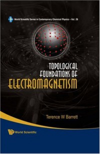 topological-foundations-of-electrodynamics-world-scientific-series-in-contemporary-chemical-physics
