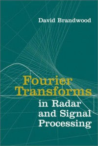 fourier-transforms-in-radar-and-signal-processing-artech-house-radar-library
