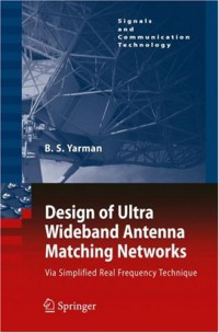 design-of-ultra-wideband-antenna-matching-networks-via-simplified-real-frequency-technique-signals-and-communication-technology