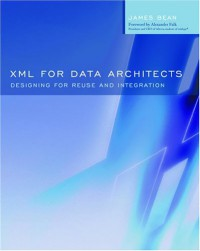 xml-for-data-architects-designing-for-reuse-and-integration
