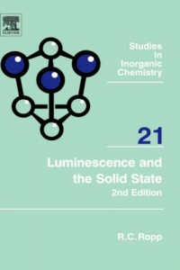 luminescence-and-the-solid-state-second-edition-studies-in-inorganic-chemistry