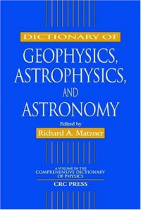 dictionary-of-geophysics-astrophysics-and-astronomy-comprehensive-dictionary-of-physics