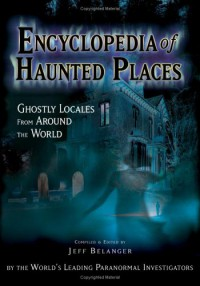 encyclopedia-of-haunted-places-ghostly-locales-from-around-the-world