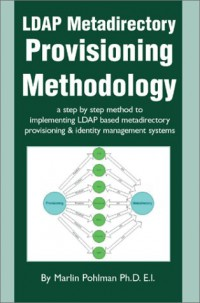 ldap-metadirectory-provisioning-methodology-a-step-by-step-method-to-implementing-ldap-based-metadirectory-provisioning