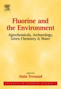 fluorine-and-the-environment-agrochemicals-archaeology-green-chemistry-water-volume-2-advances-in-fluorine-science