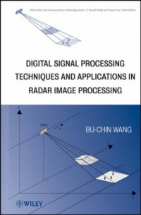 digital-signal-processing-techniques-and-applications-in-radar-image-processing-information-and-communication-technology-series