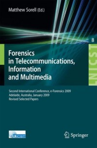 forensics-in-telecommunications-information-and-multimedia-second-international-conference-e-forensics-2009