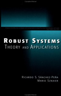 robust-systems-theory-and-applications-adaptive-and-learning-systems-for-signal-processing-communications-and-control-series