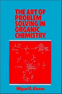 the-art-of-problem-solving-in-organic-chemistry