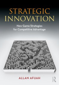 strategic-innovation-new-game-strategies-for-competitive-advantage