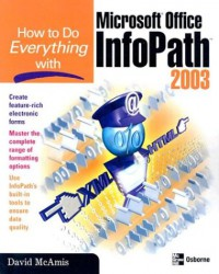 how-to-do-everything-with-microsoft-office-infopath-2003