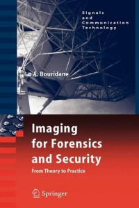 imaging-for-forensics-and-security-from-theory-to-practice-signals-and-communication-technology