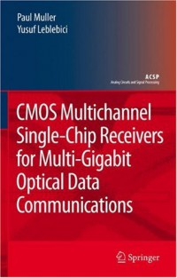 cmos-multichannel-single-chip-receivers-for-multi-gigabit-optical-data-communications-analog-circuits-and-signal-processing
