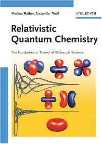 relativistic-quantum-chemistry-the-fundamental-theory-of-molecular-science