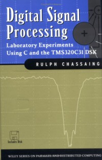 digital-signal-processing-laboratory-experiments-using-c-and-the-tms320c31-dsk