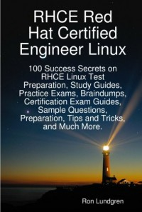rhce-red-hat-certified-engineer-linux-100-success-secrets-on-rhce-linux-test-preparation-study-guides-practice-exams-braindumps-certification-exam