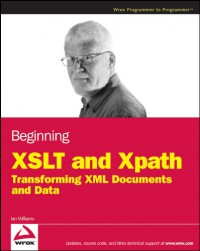 beginning-xslt-and-xpath-transforming-xml-documents-and-data-wrox-programmer-to-programmer
