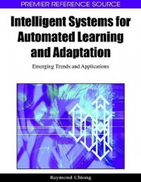 intelligent-systems-for-automated-learning-and-adaptation-emerging-trends-and-applications