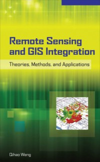remote-sensing-and-gis-integration-theories-methods-and-applications-theory-methods-and-applications