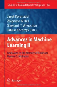 advances-in-machine-learning-ii-dedicated-to-the-memory-of-professor-ryszard-s-michalski