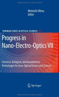 progress-in-nano-electro-optics-vii-chemical-biological-and-nanophotonic-technologies-for-nano-optical-devices-and-systems