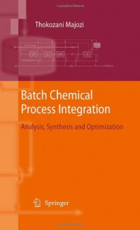 batch-chemical-process-integration-analysis-synthesis-and-optimization