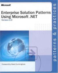 enterprise-solution-patterns-using-microsoft-net-version-2-0-patterns-practices