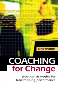 coaching-for-change-practical-strategies-for-transforming-performance