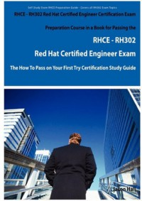 rhce-rh302-red-hat-certified-engineer-certification-exam-preparation-course-in-a-book-for-passing-the-rhce