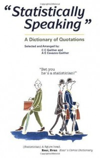 statistically-speaking-a-dictionary-of-quotations