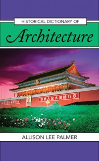 historical-dictionary-of-architecture-historical-dictionaries-of-literature-and-the-arts