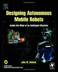 designing-autonomous-mobile-robots-inside-the-mind-of-an-intelligent-machine