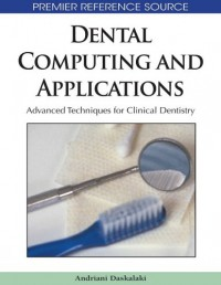 dental-computing-and-applications-advanced-techniques-for-clinical-dentistry-premier-reference-source