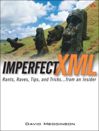 imperfect-xml-rants-raves-tips-and-tricks-from-an-insider
