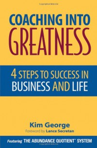 coaching-into-greatness-4-steps-to-success-in-business-and-life