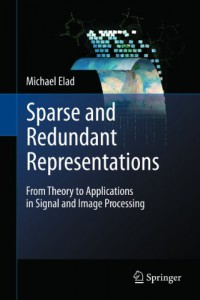 sparse-and-redundant-representations-from-theory-to-applications-in-signal-and-image-processing