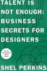 talent-is-not-enough-business-secrets-for-designers-2nd-edition