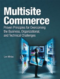 multisite-commerce-proven-principles-for-overcoming-the-business-organizational-and-technical-challenges