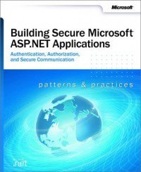 building-secure-microsoft-asp-net-applications-authentication-authorization-and-secure-communication