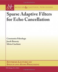 sparse-adaptive-filters-for-echo-cancellation-synthesis-lectures-on-speech-and-audio-processing