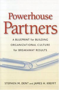 powerhouse-partners-a-blueprint-for-building-organizational-culture-for-breakaway-results